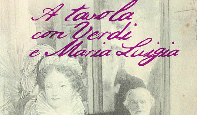 COSA MANGIAVANO VERDI E MARIA LUIGIA?