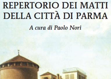 """Nori presenta oggi """"Il repertorio dei Matti della città di Parma"""""""