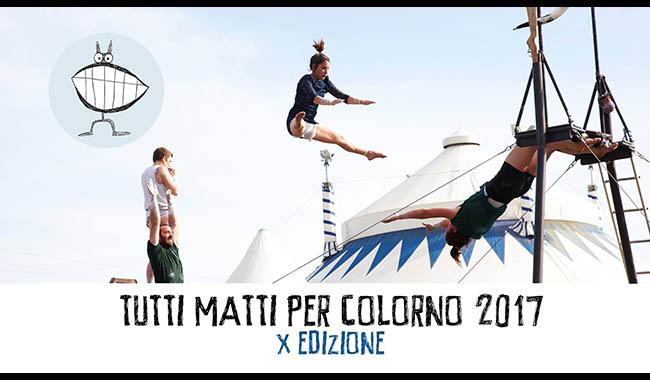 Tutti Matti per Colorno: 10° edizione della Festa Internazionale di Circo e TeatrodiStrada più folle d'Italia