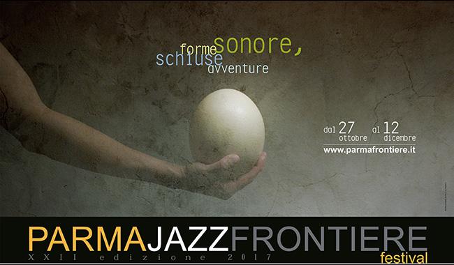 Forme sonore, schiuse avventure: la XXII edizione di ParmaJazz Frontiere festival