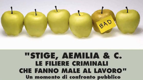 """""""Stige, Aemilia & C. Le filiere criminali che fanno male al lavoro"""""""