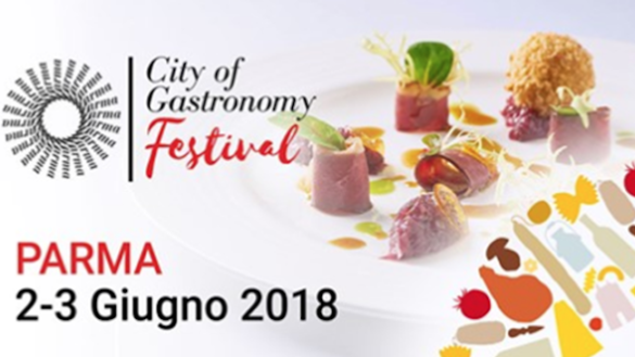 Il 2 e 3 giugno arriva a Parma il City of Gastronomy Festival