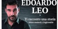 """""""Ti racconto una storia"""" con Edoardo Leo al Teatro Moruzzi di Noceto"""