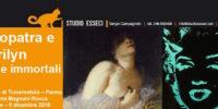 Cleopatra e Marilyn: icone immortali alla Magnani Rocca