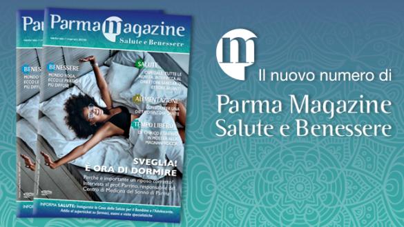E' in distribuzione il nuovo numero di Parma Salute e Benessere Magazine. Sfoglialo anche online