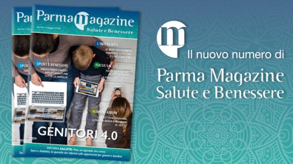 Il nuovo numero di Parma Salute e Benessere Magazine. Sfoglialo anche online