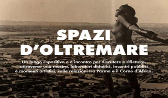 Spazi d'Oltremare: storie della Parma novecentesca in Africa