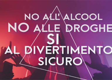 """No all'alcol, no alle droghe…sì al divertimento sicuro"""